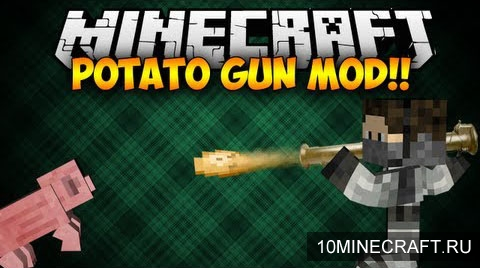 ��� Potato Gun ��� Minecraft 1.7.10